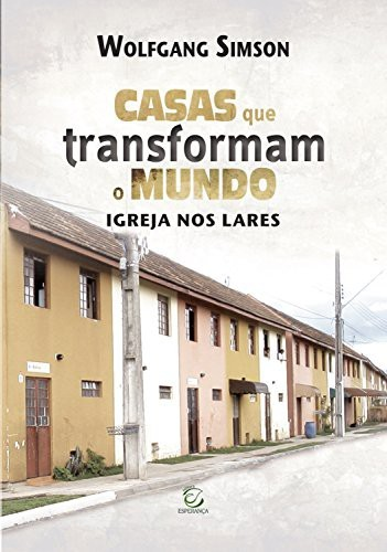 CASAS QUE TRANSFORMAM O MUNDO - SIMSON WOLFGANG