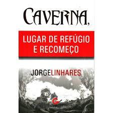 CAVERNA LUGAR DE REFUGIO - JORGE LINHARES
