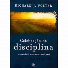 CELEBRACAO DA DISCIPLINA - RICHAR J FOSTER