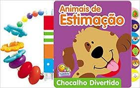 CHOCALHO DIVERTIDO ANIMAIS DE ESTIMACAO - TODOLIVRO