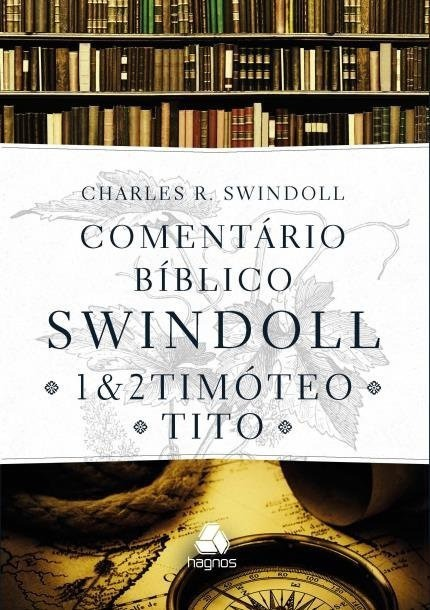 COMENTARIO BIBLICO SWINDOLL 1 2 TIMOTEO E TITO - CHARLES R SWINDOLL
