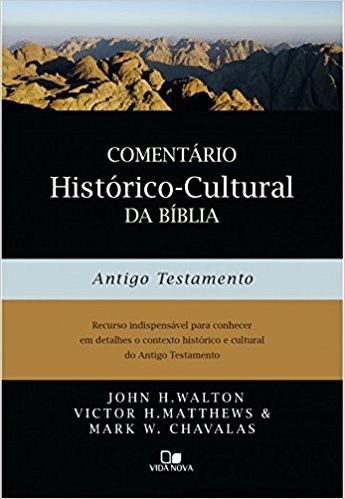 COMENTARIO HISTORICO CULTURAL DA BIBLIA AT - JOHN H WALTON