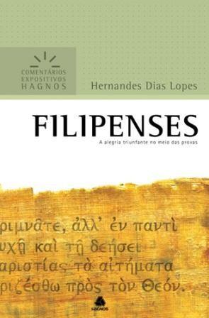 COMENTARIOS EXPOSITIVOS FILIPENSES - HERNANDES DIAS LOPES
