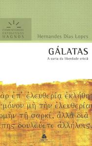 COMENTARIOS EXPOSITIVOS GALATAS - HERNANDES DIAS LOPES