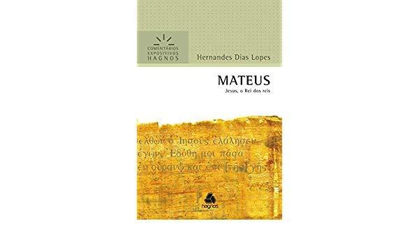COMENTARIOS EXPOSITIVOS MATEUS - HERNANDES DIAS LOPES