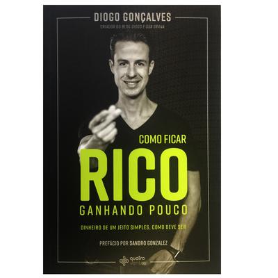 COMO FICAR RICO GANHANDO POUCO - DIOGO GONCALVES