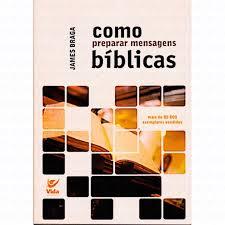 COMO PREPARAR MENSAGENS BIBLICAS - JAMES BRAGA