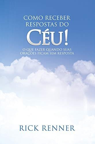 COMO RECEBER RESPOSTAS DO CEU - RICK RENNER