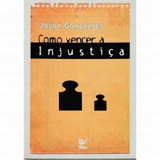 COMO VENCER A INJUSTICA - JOSUE GONCALVES