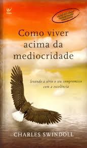 COMO VIVER ACIMA DA MEDIOCRIDADE ED BOLSO - CHARLES R SWINDOLL