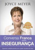 CONVERSA FRANCA SOBRE INSEGURANCA - JOYCE MEYER