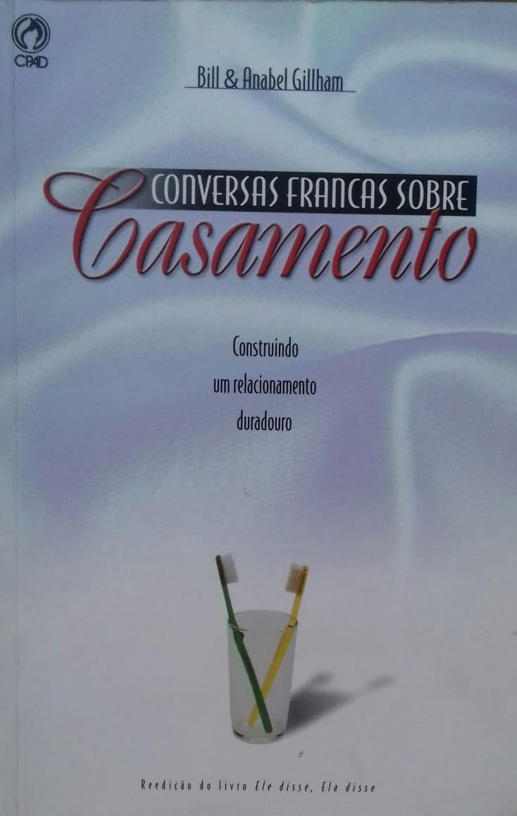 CONVERSAS FRANCAS SOBRE CASAMENTO - BILL E ANABEL GILLHAM