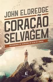 CORACAO SELVAGEM - JOHN ELDREDGE
