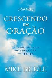 CRESCENDO EM ORACAO - MIKE BICKLE