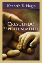 CRESCENDO ESPIRITUALMENTE - KENNETH E HAGIN