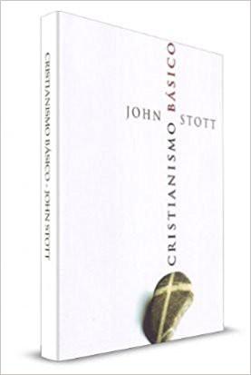 CRISTIANISMO BASICO - JOHN STOTT