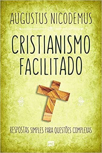 CRISTIANISMO FACILITADO - AUGUSTUS NICODEMUS