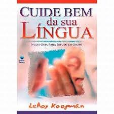 CUIDE BEM DA SUA LINGUA  - LEROY KOOPMAN