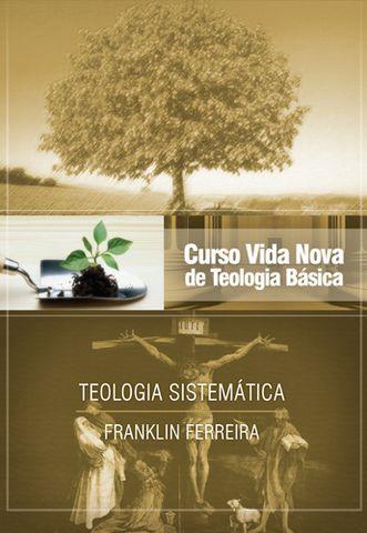 CURSO BASICO VIDA NOVA VOL 7 - TEOLOGIA SISTEMATICA - FRANKLIN FERREIRA