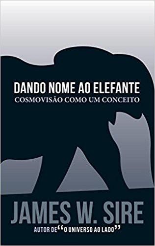 DANDO NOME AO ELEFANTE - JAMES W SIRE