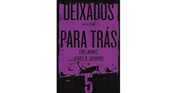 DEIXADOS PARA TRAS VOL V - TIM LAHAYE