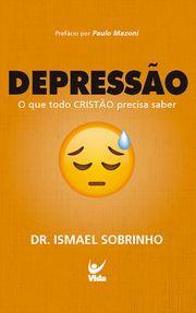 DEPRESSAO O QUE TODO CRISTAO PRECISA SABER - ISMAEL SOBRINHO