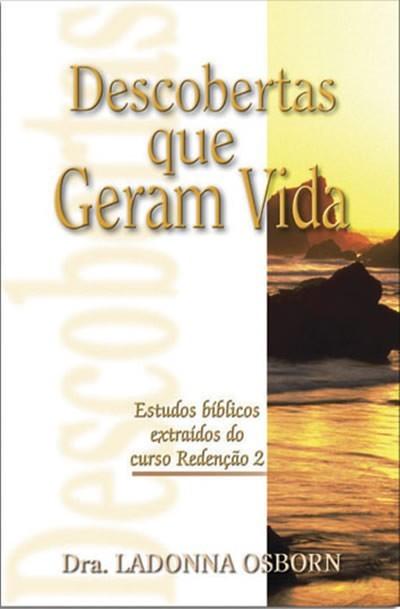 DESCOBERTAS QUE GERAM VIDA ESTUDOS BIBLICOS - DRA LADONNA OSBORN