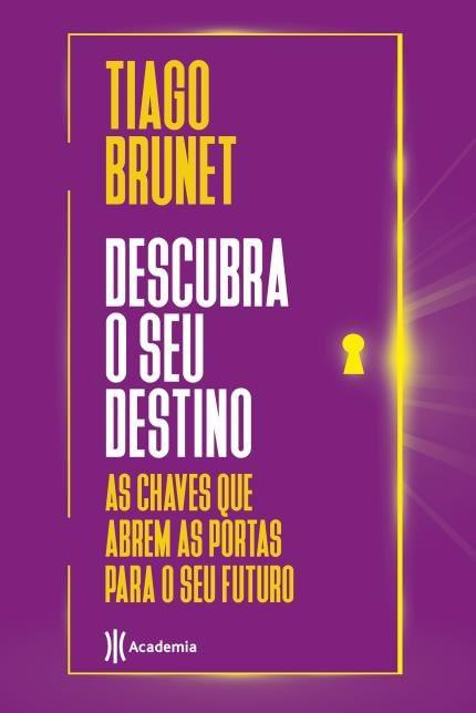 DESCUBRA O SEU DESTINO - TIAGO BRUNET