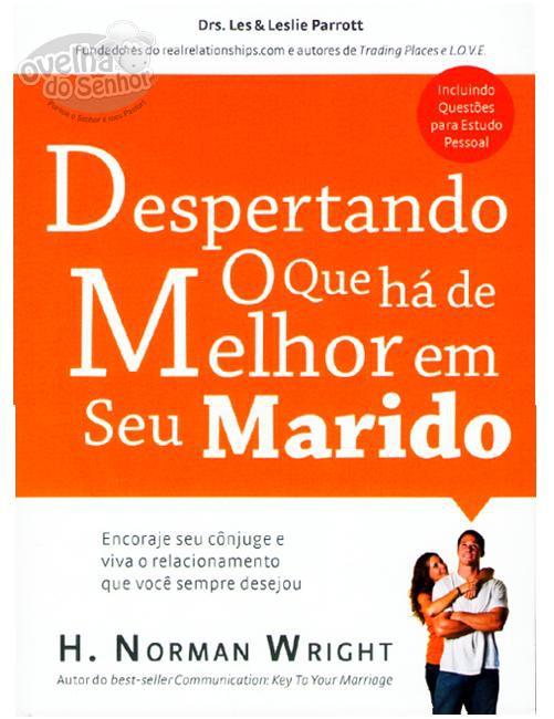 DESPERTANDO O QUE HA DE MELHOR EM SEU MARIDO - DRS LES & LESLIE PARROTT