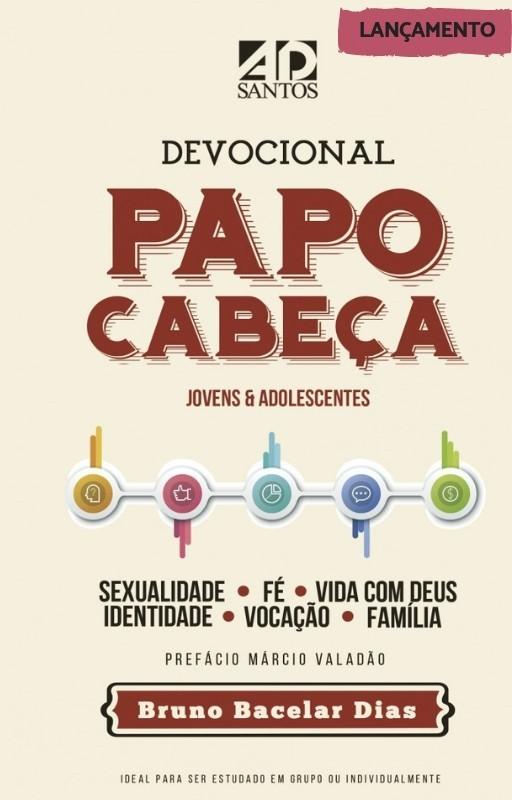 DEVOCIONAL PAPO CABECA JOVENS E ADOLESCENTES - BRUNO BACELAR
