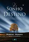 DO SONHO AO DESTINO - ROBERT MORRIS