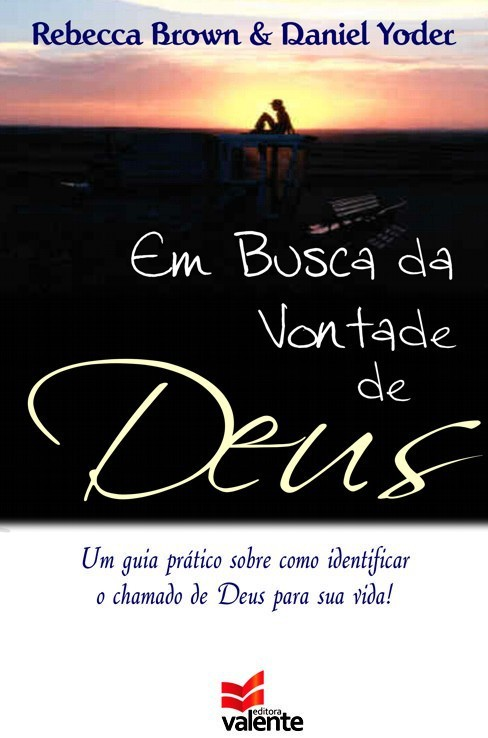 EM BUSCA DA VONTADE DE DEUS - REBECCA BROWN