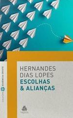 ESCOLHAS E ALIANCAS - HERNANDES DIAS LOPES