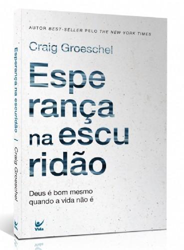 ESPERANCA NA ESCURIDAO - CRAIG GROESCHEL