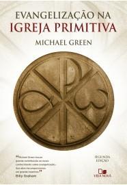 EVANGELIZACAO NA IGREJA PRIMITIVA - MICHAEL GREEN