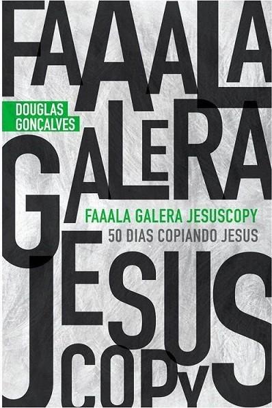 FAAALA GALERA - DOUGLAS GONCALVES