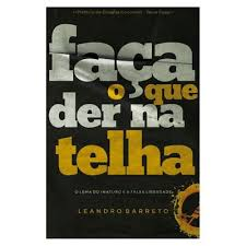 FACA O QUE DER NA TELHA - LEANDRO BARRETO