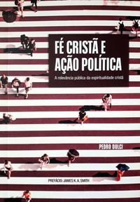 FE CRISTA E ACAO POLITICA - PEDRO DULCI