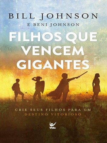 FILHOS QUE VENCEM GIGANTES - BILL JOHNSON