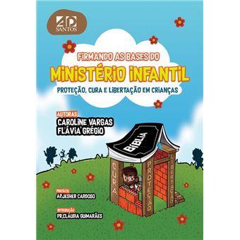 FIRMANDO AS BASES DO MINISTERIO INFANTIL - CAROLINE VARGAS