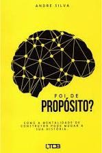 FOI DE PROPOSITO COMO A MENTALIDADE - ANDRE SILVA