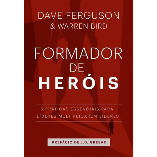 FORMADOR DE HEROIS - DAVE FERGUSON
