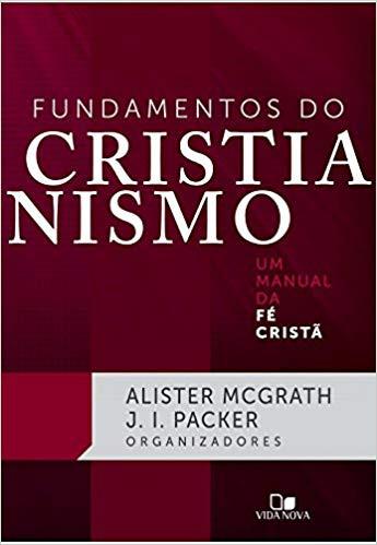 FUNDAMENTOS DO CRISTIANISMO - ALISTER MCGRATH