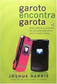 GAROTO ENCONTRA GAROTA - JOSHUA HARRIS