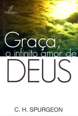 GRACA INFINITO AMOR DE DEUS - C H SPURGEON