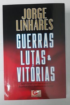GUERRAS LUTAS E VITORIAS - JORGE LINHARES