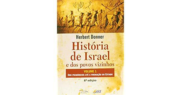HISTORIA DE ISRAEL E DOS POVOS VIZINHOS VOL 1 - HERBERT DONNER