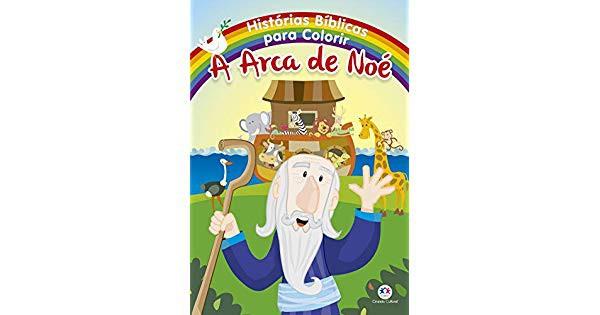 HISTORIAS BIBLICAS PARA COLORIR - A ARCA DE NOE