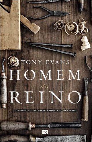 HOMEM DO REINO - TONY EVANS