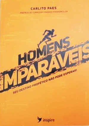 HOMENS IMPARAVEIS - CARLITO PAES